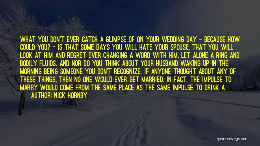 The Wedding Ring Quotes By Nick Hornby