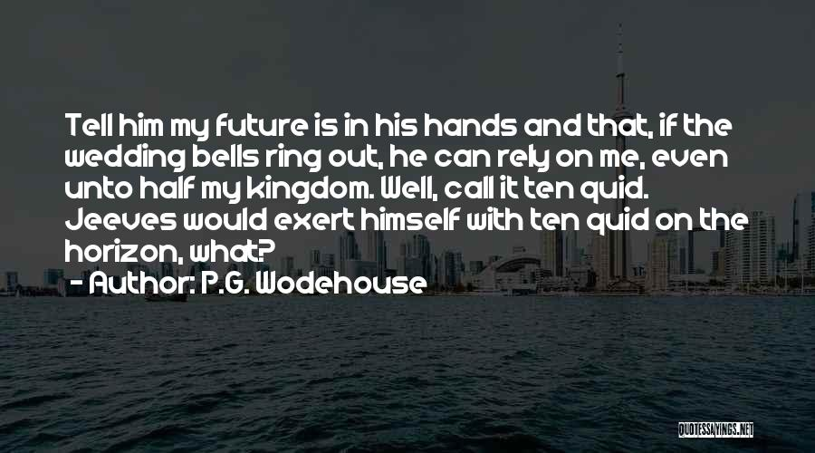 The Wedding Ring Quotes By P.G. Wodehouse