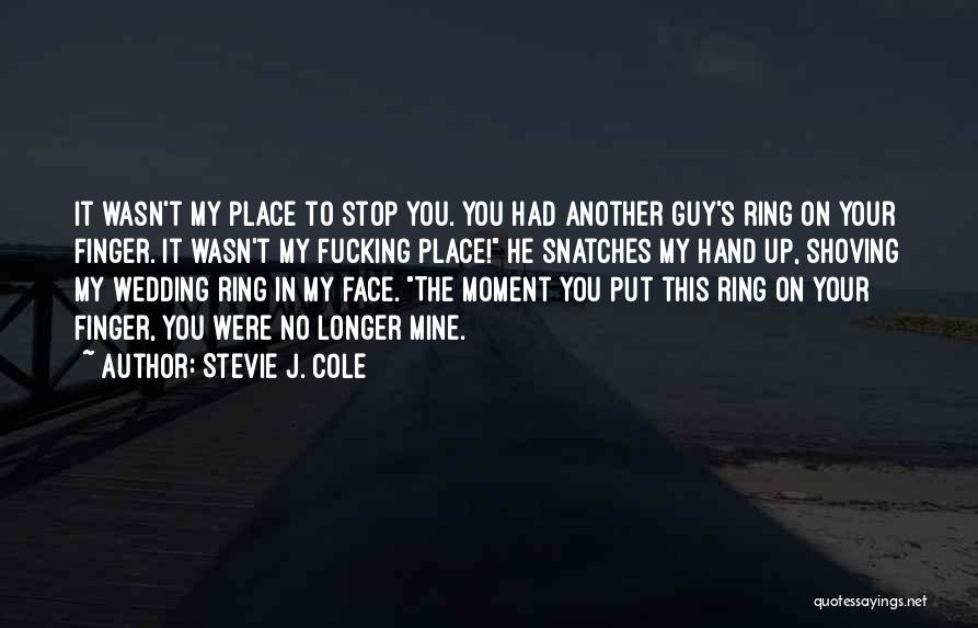 The Wedding Ring Quotes By Stevie J. Cole