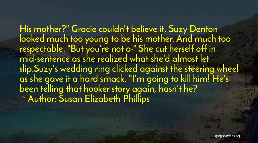 The Wedding Ring Quotes By Susan Elizabeth Phillips