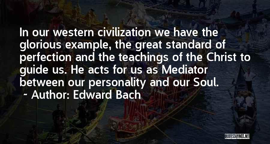The Western Us Quotes By Edward Bach