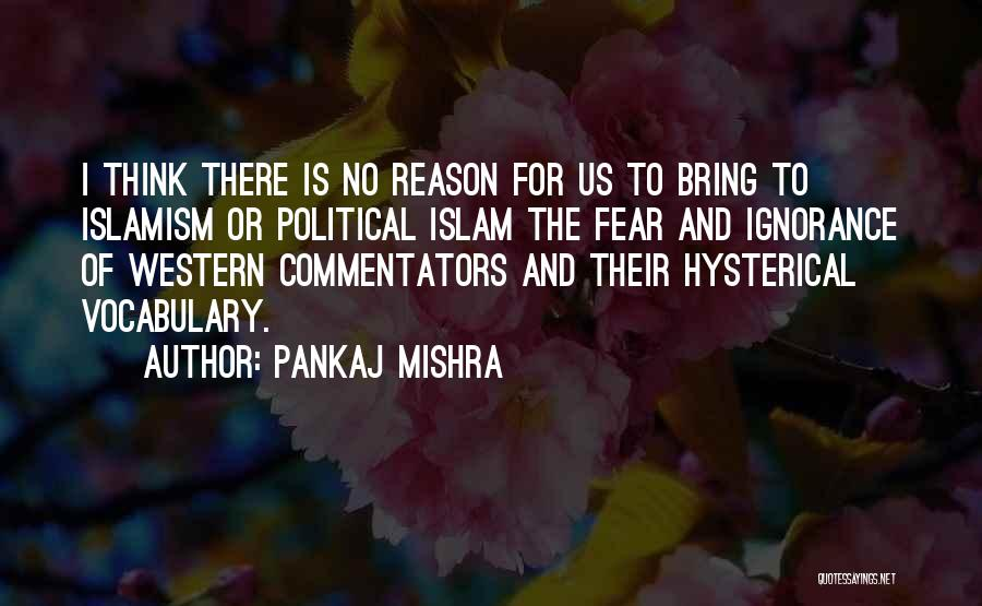 The Western Us Quotes By Pankaj Mishra