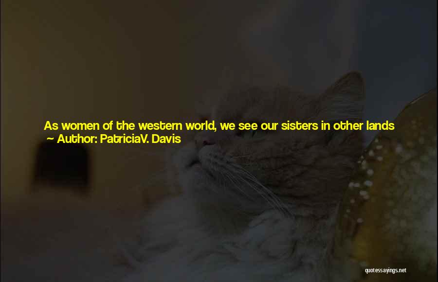 The Western Us Quotes By PatriciaV. Davis
