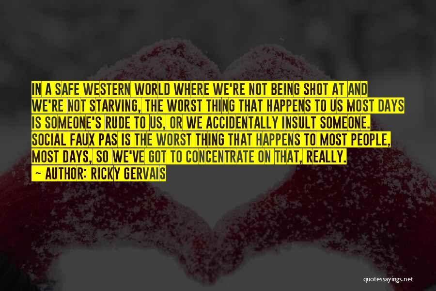 The Western Us Quotes By Ricky Gervais