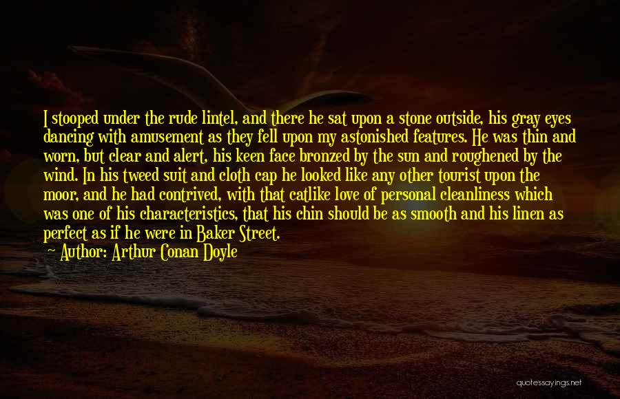 The Wind And Love Quotes By Arthur Conan Doyle