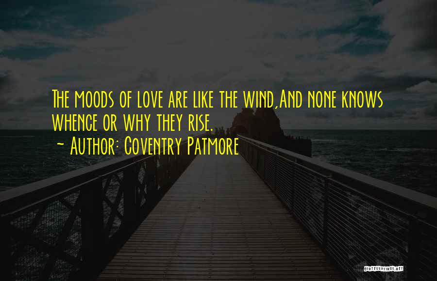 The Wind And Love Quotes By Coventry Patmore