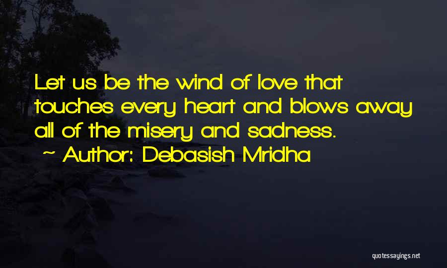 The Wind And Love Quotes By Debasish Mridha