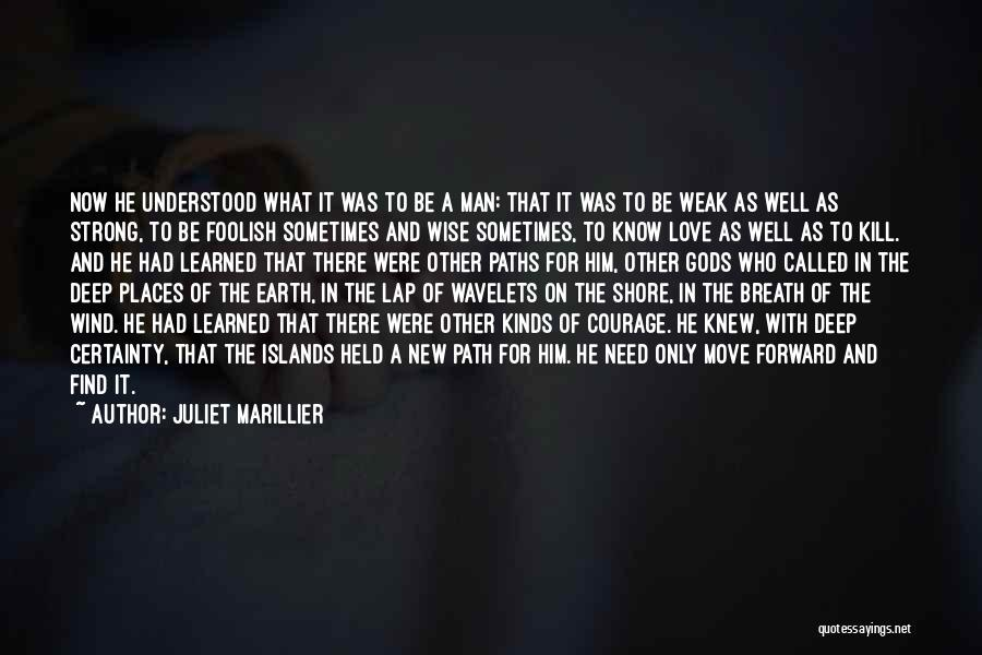 The Wind And Love Quotes By Juliet Marillier