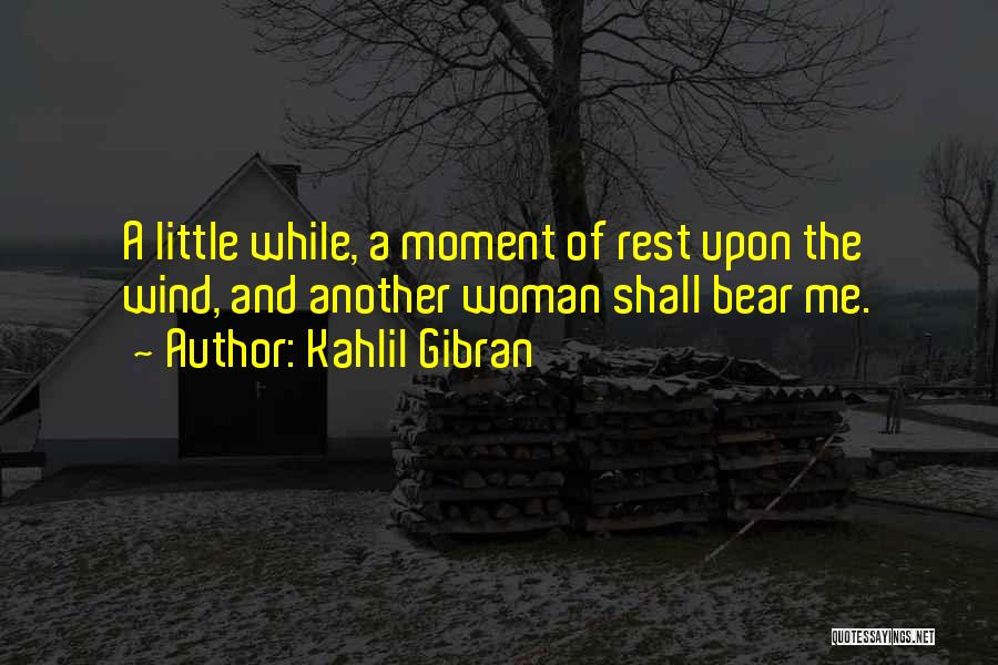The Wind And Love Quotes By Kahlil Gibran
