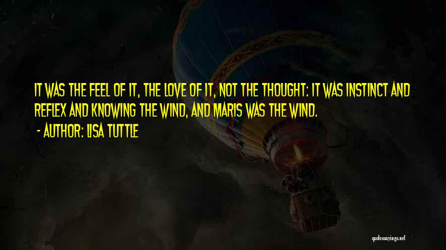 The Wind And Love Quotes By Lisa Tuttle