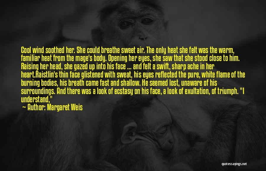 The Wind And Love Quotes By Margaret Weis