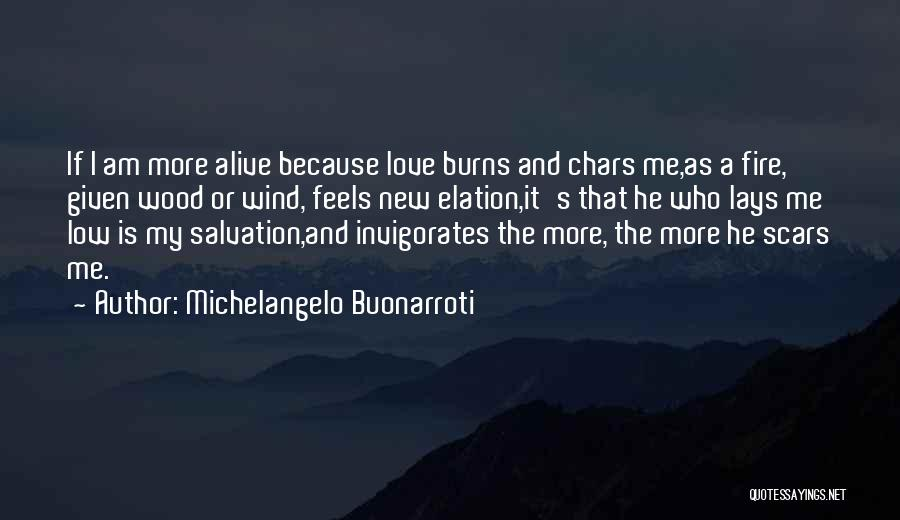 The Wind And Love Quotes By Michelangelo Buonarroti