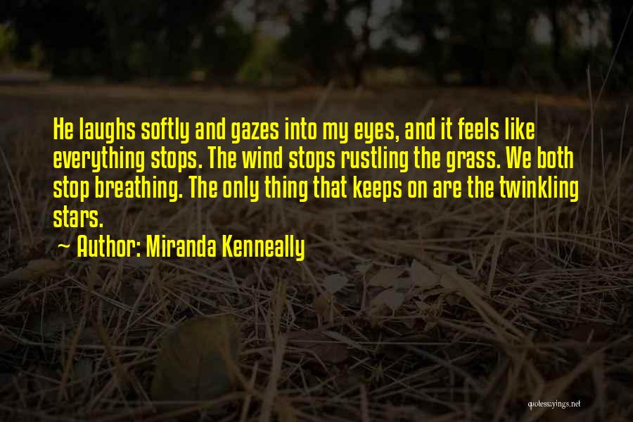 The Wind And Love Quotes By Miranda Kenneally