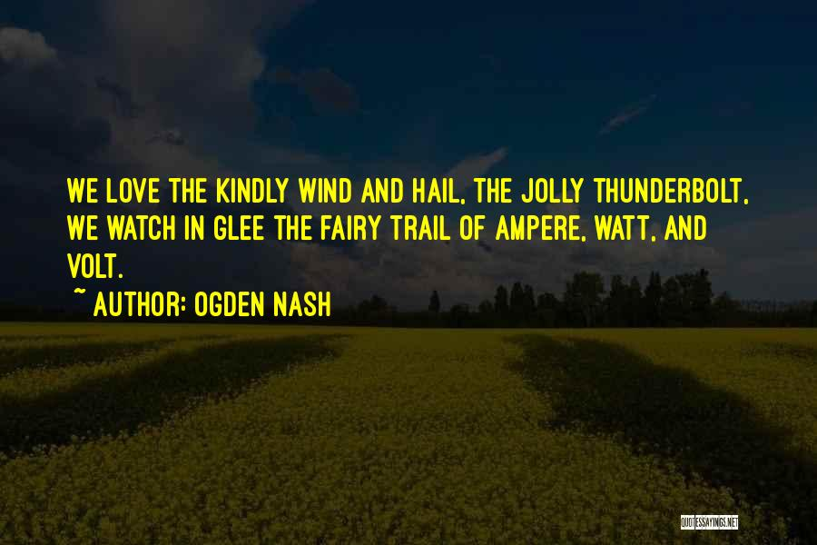 The Wind And Love Quotes By Ogden Nash