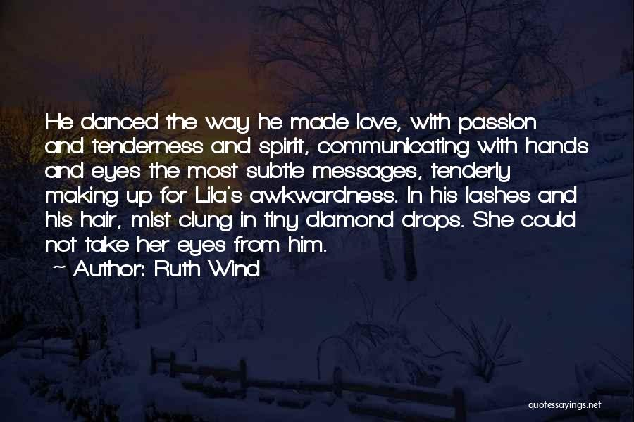 The Wind And Love Quotes By Ruth Wind