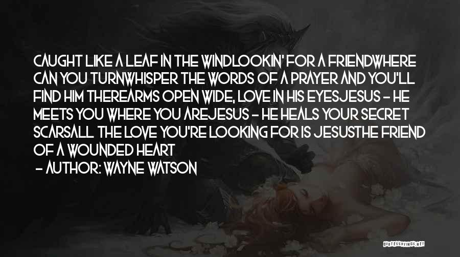 The Wind And Love Quotes By Wayne Watson