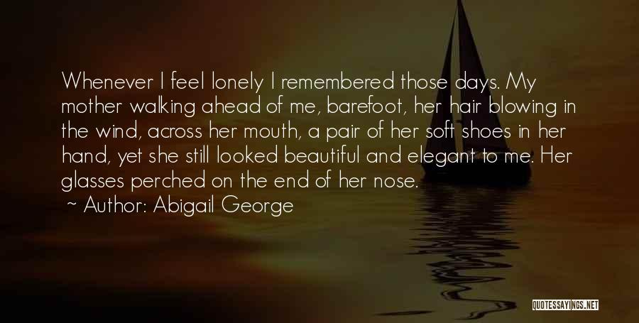The Wind In My Hair Quotes By Abigail George