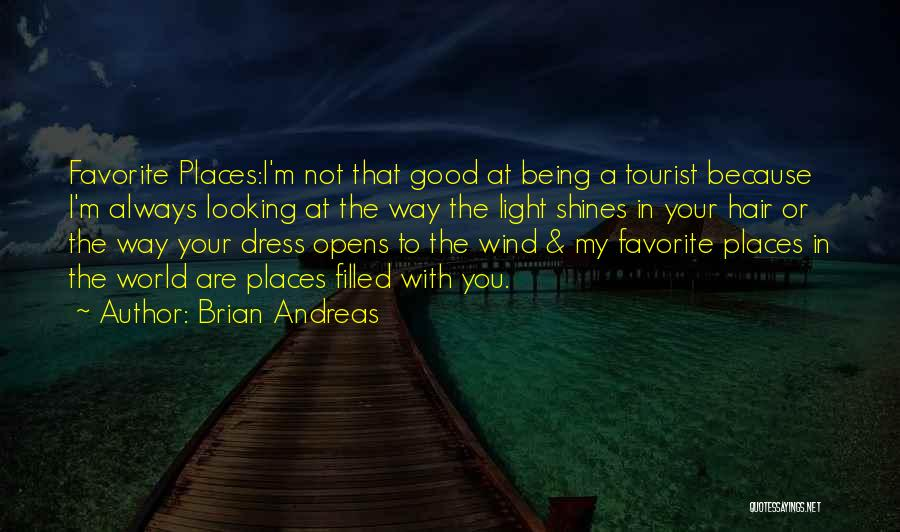 The Wind In My Hair Quotes By Brian Andreas