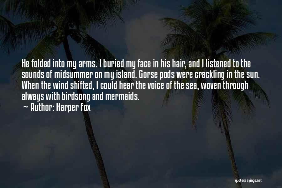 The Wind In My Hair Quotes By Harper Fox