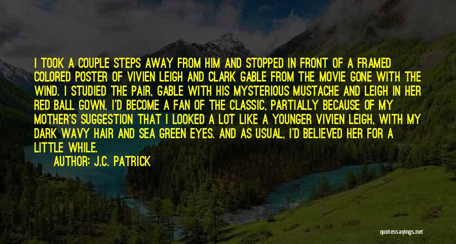 The Wind In My Hair Quotes By J.C. Patrick