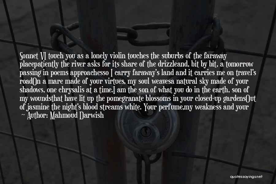 The Wind In My Hair Quotes By Mahmoud Darwish
