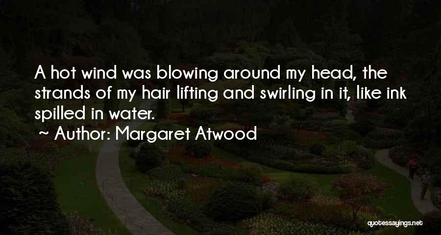 The Wind In My Hair Quotes By Margaret Atwood