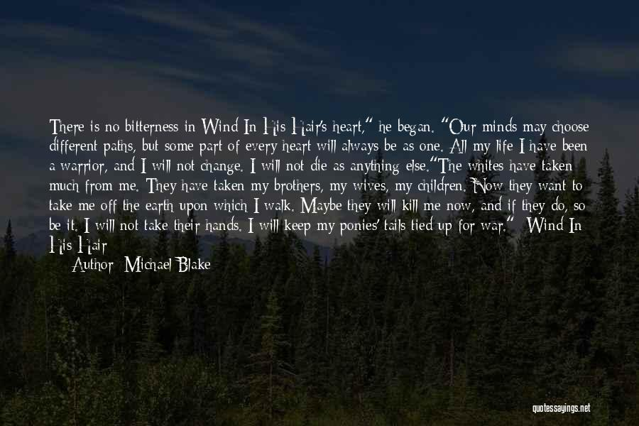 The Wind In My Hair Quotes By Michael Blake