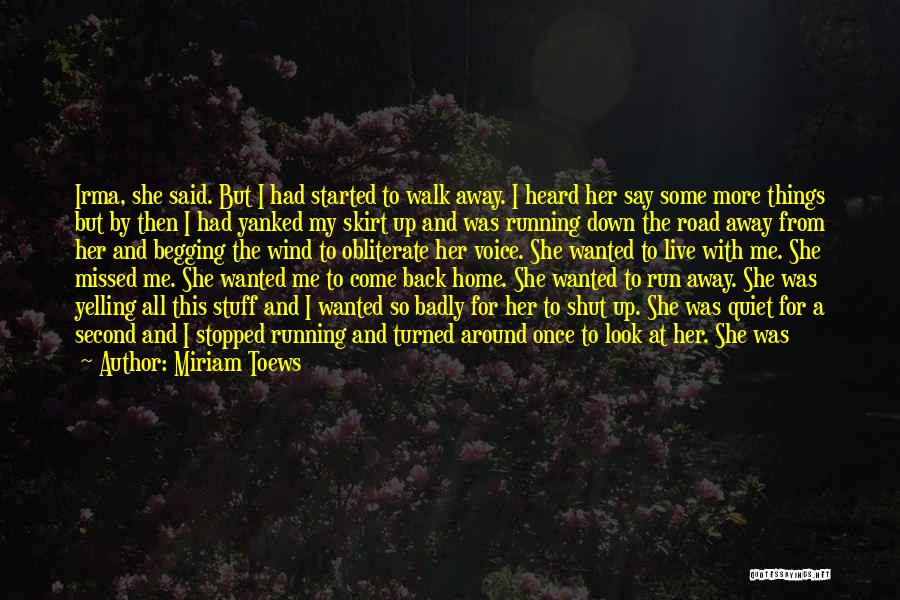 The Wind In My Hair Quotes By Miriam Toews