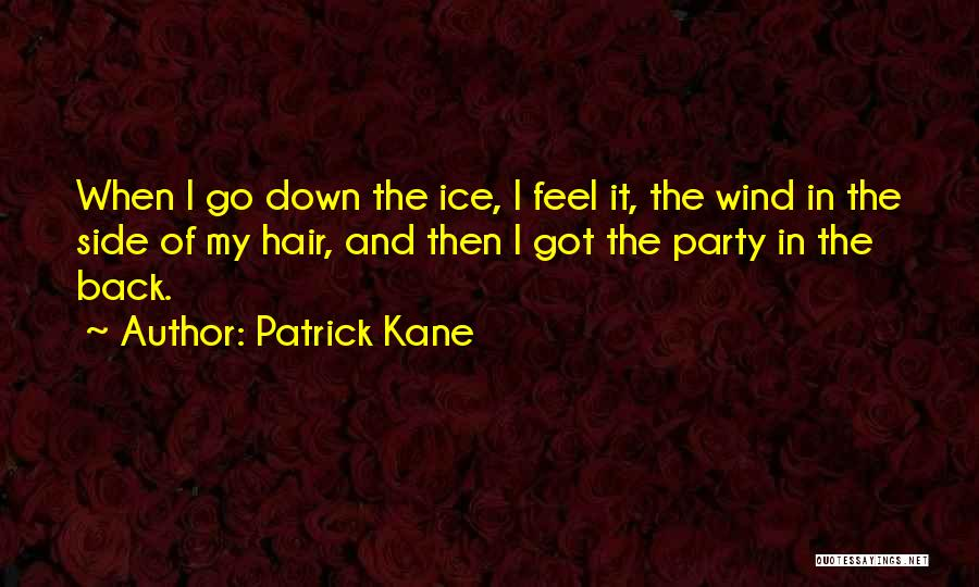 The Wind In My Hair Quotes By Patrick Kane
