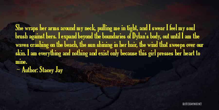 The Wind In My Hair Quotes By Stacey Jay
