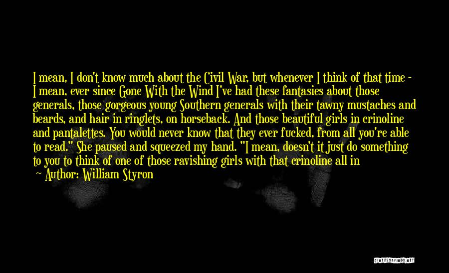 The Wind In My Hair Quotes By William Styron