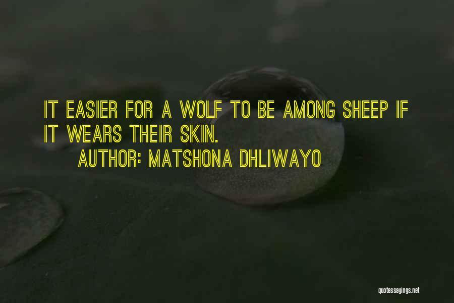 The Wolf Among Us Quotes By Matshona Dhliwayo