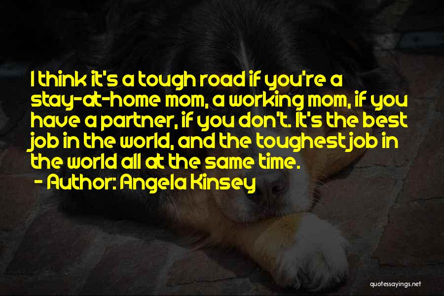 The World And Home Quotes By Angela Kinsey