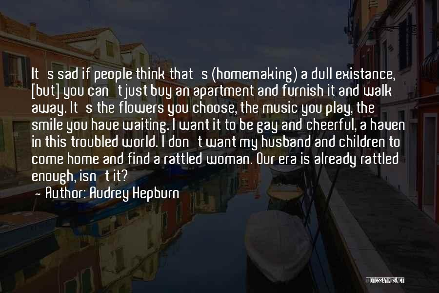 The World And Home Quotes By Audrey Hepburn