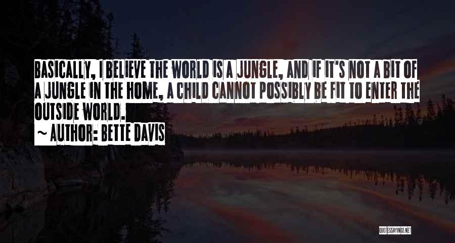 The World And Home Quotes By Bette Davis