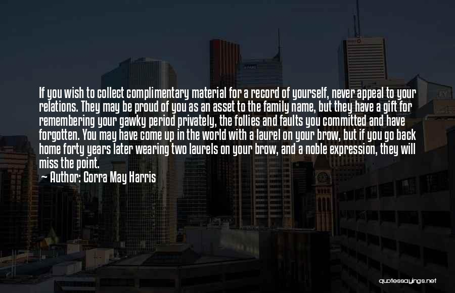The World And Home Quotes By Corra May Harris