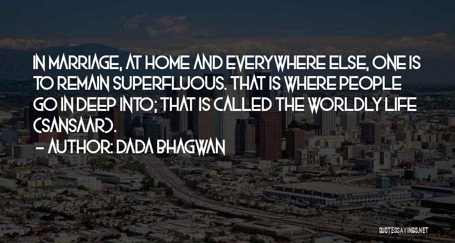 The World And Home Quotes By Dada Bhagwan