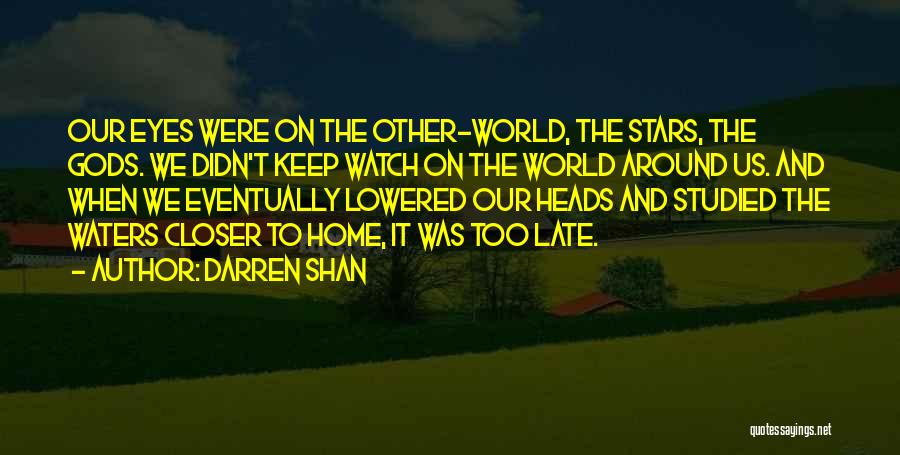 The World And Home Quotes By Darren Shan