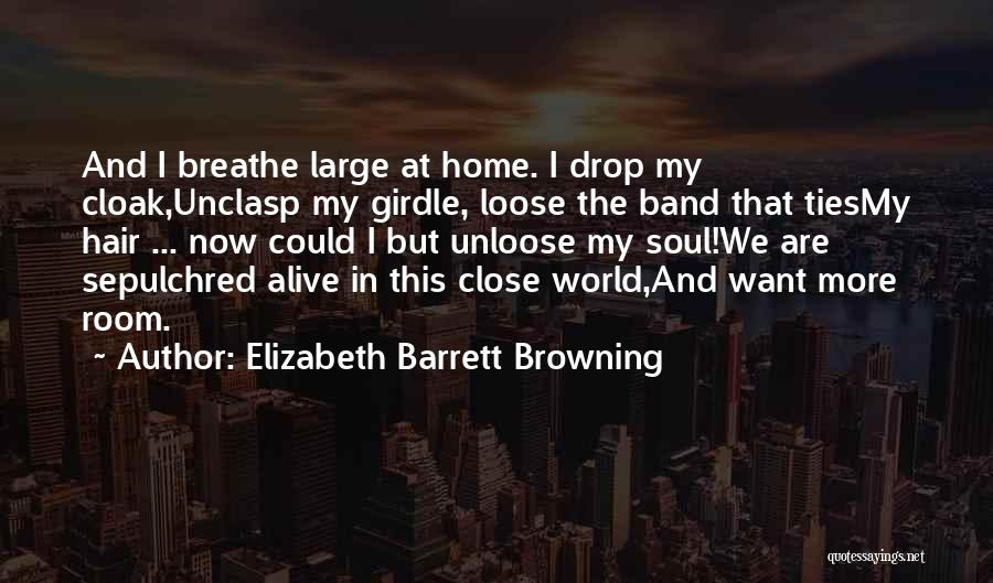 The World And Home Quotes By Elizabeth Barrett Browning