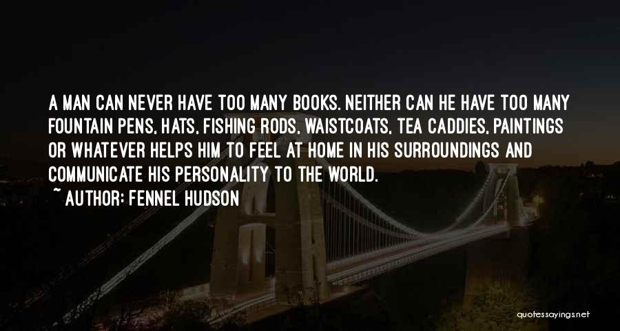 The World And Home Quotes By Fennel Hudson