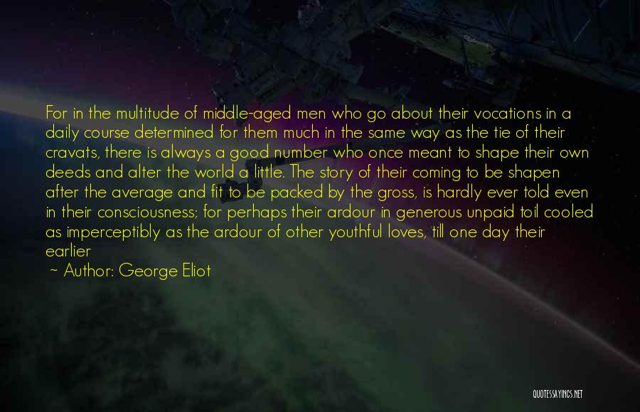 The World And Home Quotes By George Eliot