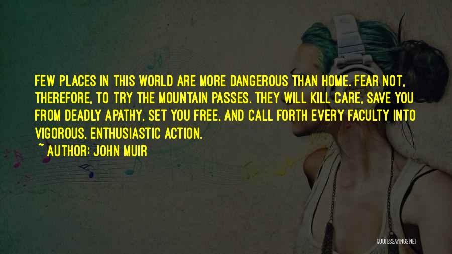 The World And Home Quotes By John Muir