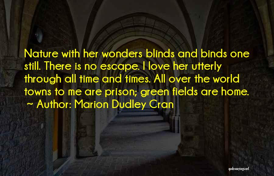The World And Home Quotes By Marion Dudley Cran