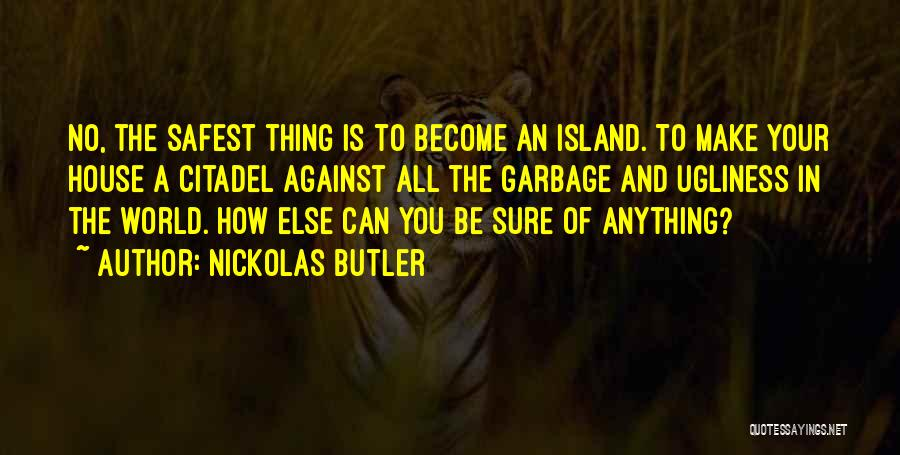 The World And Home Quotes By Nickolas Butler