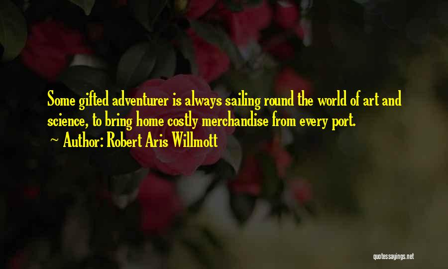 The World And Home Quotes By Robert Aris Willmott