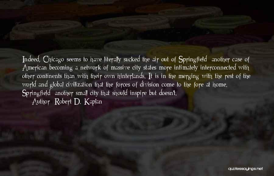 The World And Home Quotes By Robert D. Kaplan