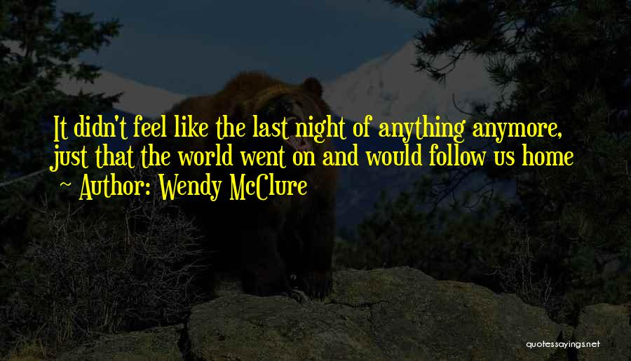 The World And Home Quotes By Wendy McClure