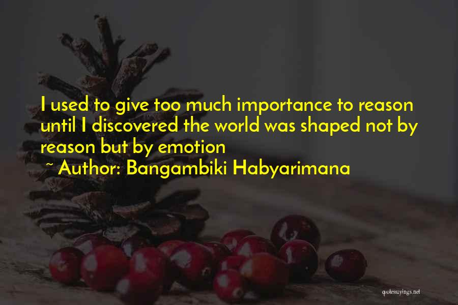 The World Changing You Quotes By Bangambiki Habyarimana