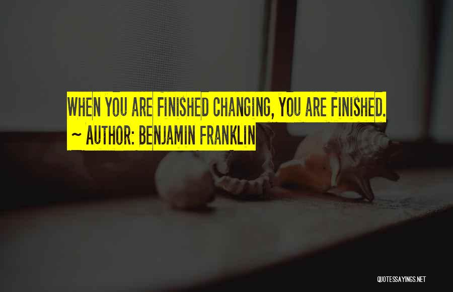 The World Changing You Quotes By Benjamin Franklin