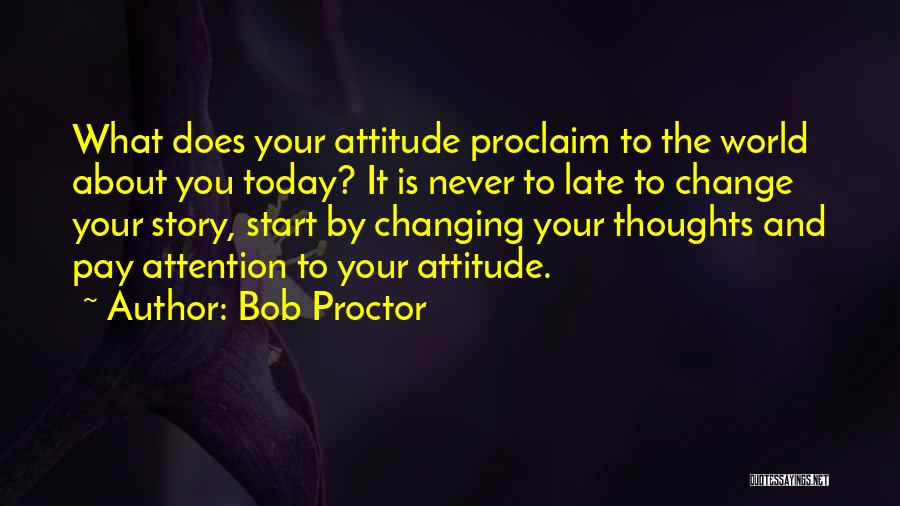 The World Changing You Quotes By Bob Proctor